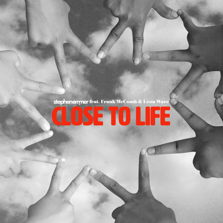 Close To Life