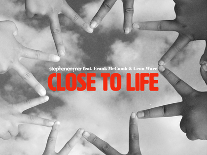 Close To Life – Out Now